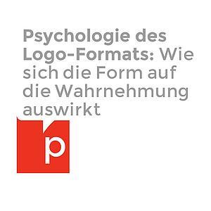 Psychologie des Logo-Formats: Wie sich die Form auf die Wahrnehmung auswirkt